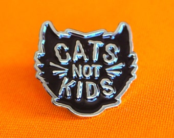 Cats Not Kids Enamel Pin