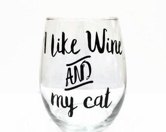 cat wine glass, funny cat wine glass, cute cat wine glass, I like wine and my cat stemless wine glass, cat lover gift, stemless wine glass