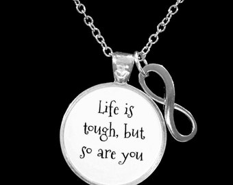 Inspirational Life Is Tough But So Are You Never Give Up Necklace