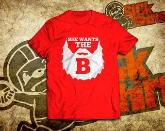 She Wants The B T-Shirt For Beard Lovers