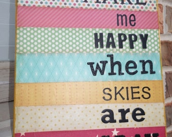 You Make Me Happy When Skies are Gray Mixed Media Canvas Art