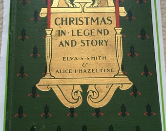 Christmas in Legend and Story by Elva S. Smith and Alice I. Hazeltine, published 1915