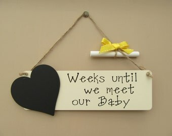 Baby Countdown Chalkboard Plaque - Weeks Until We Meet Our Baby. Personalised Option.