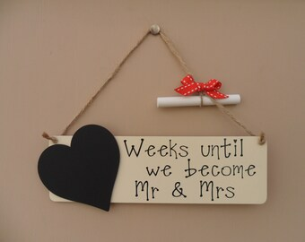 Wedding Countdown Chalkboard Plaque - Weeks Until We Become Mr & Mrs Sign, Engagement gift.