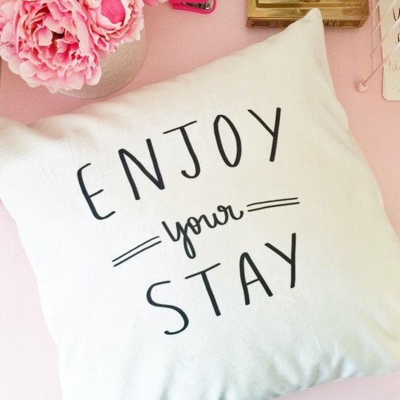 "Enjoy your stay - guest pillow cover - 18"" handwritten quote black and white"