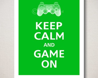 Keep Calm and GAME ON Gaming Typography Art Print (Featured color: Irish Green--choose your own colors)