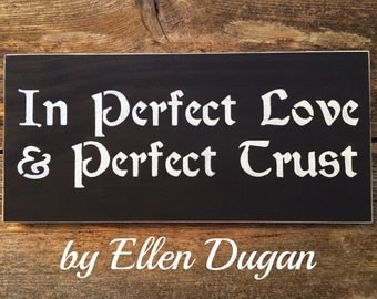 Perfect Love & Perfect Trust Sign
