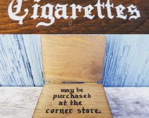 Vintage novelty cigarette holder, funny smoking item, Cigarettes can be purchased at Corner store, solid wood