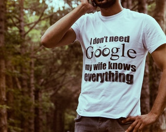 My Wife knows.. funny T-shirt for Father's Day - White S M L XL High Quality