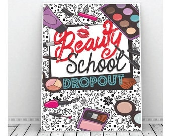 Beauty School Dropout, Make-up Print, Teenager, Song Lyric, Grease, Musical, Printable, Instant Download, Bathroom Humor