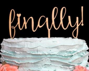 Finally Wedding Cake Topper, Wedding Cake Topper, Cake Topper, Cake Topper Wedding, Funny Wedding Cake Topper, Finally Cake Topper, Finally!