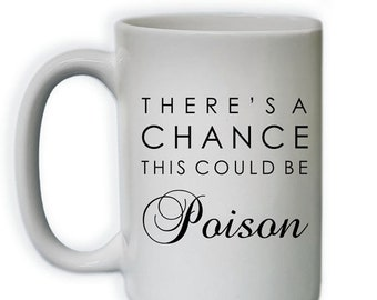 15% OFF NOW Funny Coffee Mug - There's A Change This Could Be Poison Coffee Mug - (Sub_Coffee15_ThisMightBe_115)