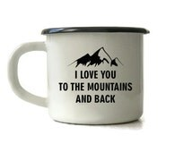 Custom Enamel Mug I Love You To The Mountains And Back Handmade Engraved Love Inspirational Mug Customized Mug Personalized Camping Mug