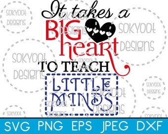 It Takes a Big Heart to teach Little Minds - Instant Digital Download SVG cut file • dxf • png • eps • jpeg 300dpi Printable
