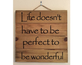 Life Doesn't Have To Be Perfect Custom Wood Sign