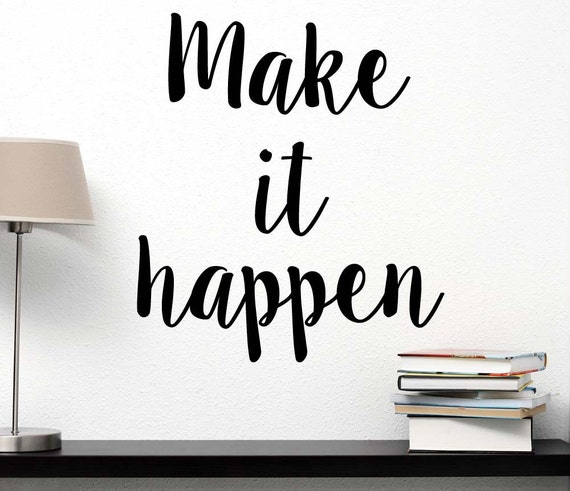 Make it happen inspirational wall quote decal office for Inspirational items for office