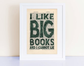 I Like Big Books and I Cannot Lie Print on an antique page, home decor, wall art, funny humor literary, typography