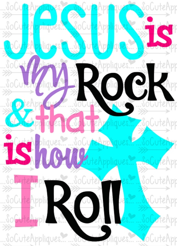 Jesus Is My Rock Amp That Is How I Roll Svg Christian Cut