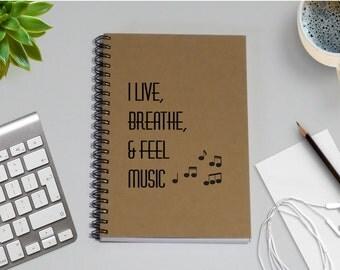 Writing Journal, I Live, Breathe, & Feel Music Notebook - 5 x 7 Journal, Notebook, Sketchbook, Scrapbook, Musician Gift, Music Lover, Diary