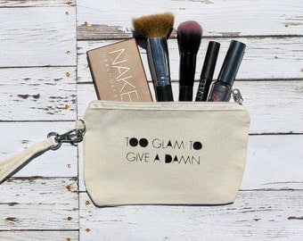Too Glam to Give a Damn // Makeup Bag // Canvas // Travel // Cosmetics