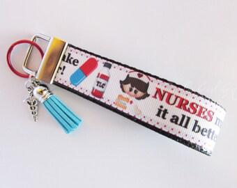 Nurses Make It All Better Key Fob - Nurse Key Fob - Nurse Medicine Key Chain - Nurse Gift - Medical Gift - Caduceus Charm - Tassel Key Fob