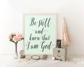 Printable art Bible verse print Scripture print Be still and know that I am God Teal mint home decor Inspirational quote print Christian art
