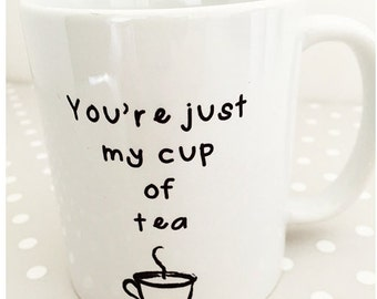 You're Just My Cup Of Tea, Beautiful Gift, Birthday Present, Stocking Filler, Christmas Present