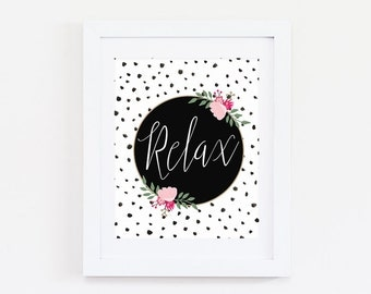 Motivational Wall Decor - Feminine Wall Art - Relax Sign - Feminine Art - Relax Print - Relax Wall Art - Inspirational Quote Print - 2 Sizes