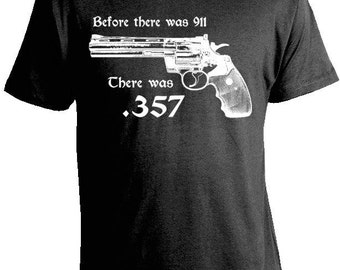 357 Magnum 'Before There was 911 there was .357' T-Shirt