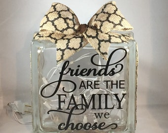 "Decorative Lighted Glass Block - ""Friends are the Family we choose"" (8 inch)"
