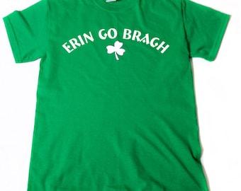 Erin Go Bragh T-shirt Funny St. Patrick's Day Irish Party Ireland  Gift Tee Shirt