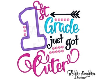 Exclusive 1st Grade Just Got Cuter Applique Machine Embroidery Design, Back to School, Girl, School Embroidery, Arrow 4x4, 5x7, 6x10
