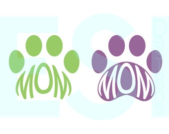 Mom, Paw svg, Paw print svg, svg cutting files for use with the Silhouette and Cricut Explore Machines. Mom svg, Dog svg - SVG, DXF & EPS.