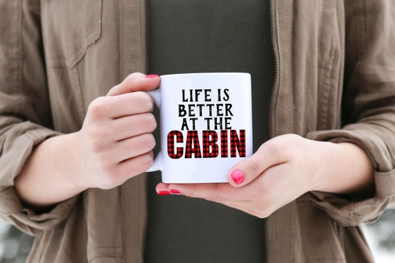 Life Is Better at The Cabin | Message Mugs | 11 oz.