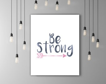 Be Strong Workout Quote Wall Decor Print, Women Birthday Gift, Arrow Wall Art, Inspirational Decor For Girls Room, Blue Pink Artwork