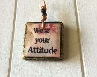Wear Your Attitude Quote Necklace - Quote Pendant - Scrabble Tile Jewelry - Resin Necklace - Purse Charm - Cute Necklace - Gift for Her