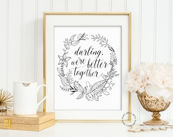 Darling We're Better Together, Print, Poster, Sign, Modern, Scandinavian, Wall Art, Typography, Black and White, Home Decor, Bedroom Decor