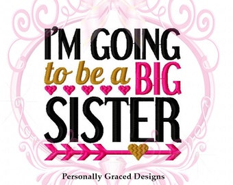 Instant Download I'm Going to be a Big Sister with Heart Arrow Machine Embroidery Design 5x7 Sister Design, Family Embroidery, Promoted to