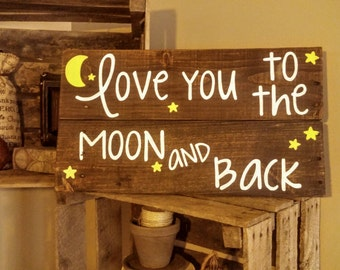 Love You to the Moon and Back Pallet Sign