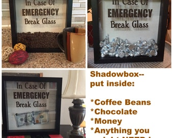 Shadow box-In Case Of Emergency Break Glass, Coffee Shadow Box, Coffee Lover gift, Chocolate shadow box, Money shadow box, Coffee home decor