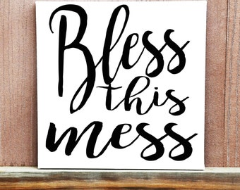 Bless This Mess Sign, Inspirational Quote, Playroom Sign, Hand Painted, Mudroom Sign, Kids Room Sign, Canvas Quote, Birthday Gift