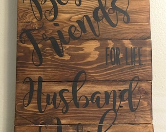Best Friends for life Husband and Wife Stained Sign - Anniversary Pallet Sign - Wedding Pallet Sign - Reclaimed Wood Sign - Rustic Wood Sign