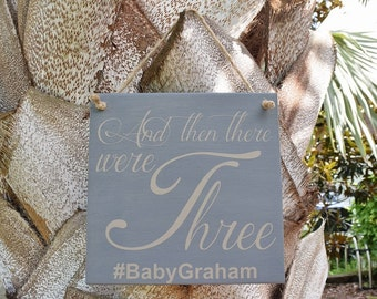 And Then There Were Three Baby Announcement Sign, Maternity Photo Prop. Hand Painted Wood Sign with Personalized Hashtag!!