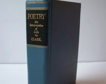 Vintage Poetry Book, Poetry An Interpretation of Life 1935 E. E. Clark State College of Washington