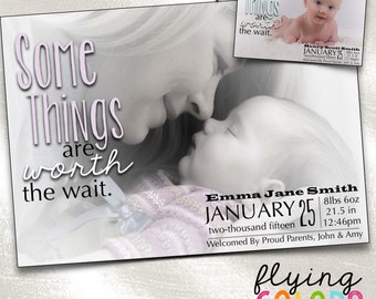 Some Things Are Worth The Wait Birth Announcement. Digital Photo Baby Announcement. DIY Printable. Custom Birth Announcement. Active