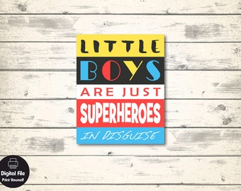 "Little Boys Are Just Superheroes In Disguise - Boys Play Room Wall Art, Printable Nursery Decor, 8x10"", Super Hero Print, Superhero Party"