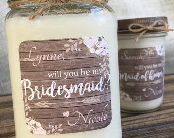 Will You Be My Bridesmaid Soy Candle Gifts | Personalized Soy Candle | Rustic Chic |  Wedding | Will You Be My Maid of Honor