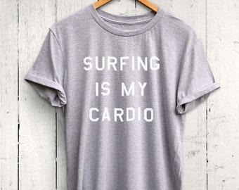Surfing Is My Cardio Tshirt - funny beachwear, womens surfing tshirt, mens surf shirt, surfer gifts, summer tshirt, beach t shirt