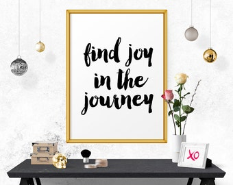 Motivational Poster, Find Joy In The Journey, Printable Art, Typographic Print, Printable Wall Art, Inspirational Quote, Home Wall Art