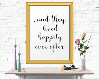 Inspirational Poster And They Lived Happily Ever After Wedding Decor Printable Art